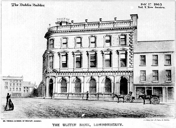 1863 – Ulster Bank, Waterloo Place, Londonderry