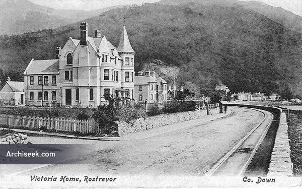 1899 – Victoria Home, Rostrevor, Co. Down