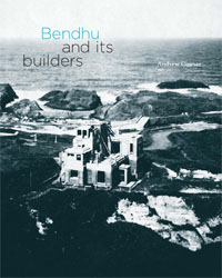 Bendhu and its Builders &#8211; new UAHS publication