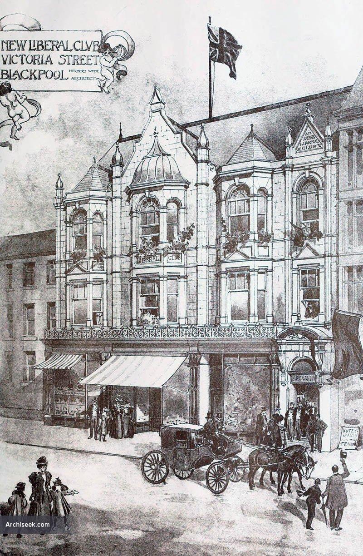 1899 – New Liberal Club, Victoria St, Blackpool, Lancashire