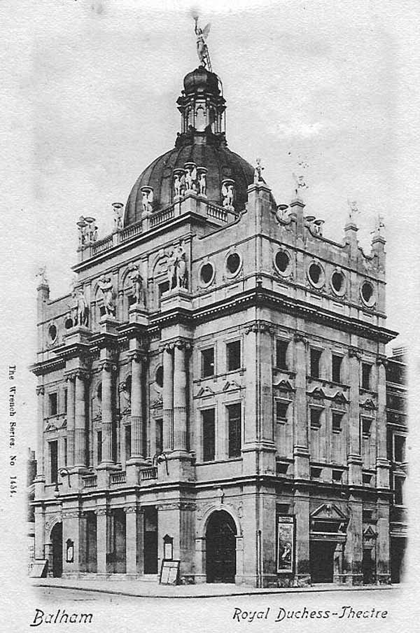 1899 – Royal Duchess Theatre, Balham, London