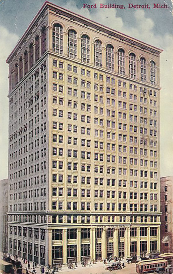 1909 – Ford Building, Detroit, Michigan