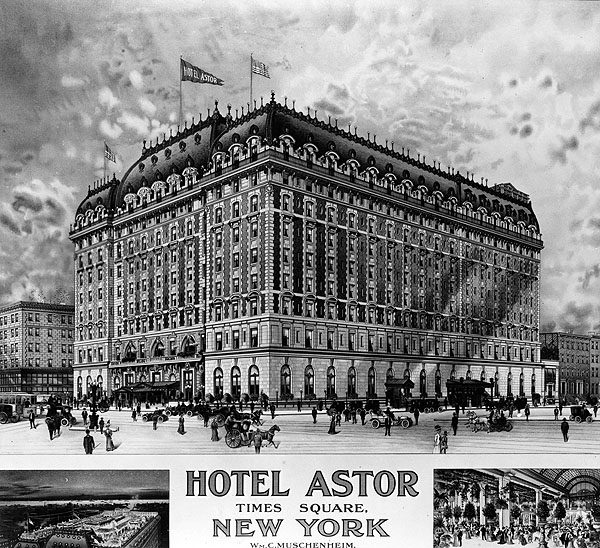 1905 &#8211; Hotel Astor, Times Square, New York